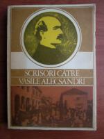 Anticariat: Scrisori catre Vasile Alecsandri