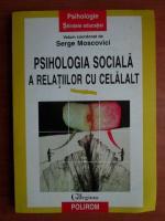 Anticariat: Serge Moscovici - Psihologia sociala a relatiilor cu celalalt