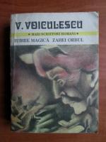 Anticariat: Vasile Voiculescu - Iubire magica. Zahei orbul