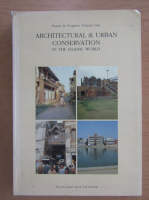 Architectural and Urban Conservation in the Islamic World