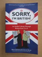 Anticariat: Ben Crystal - Sorry, I'm British!