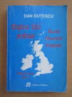 Anticariat: Dan Dutescu - Engleza fara profesor (volumul 1)