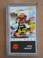 Anticariat: Emil Manu - Mica eroica