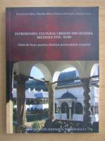 Anticariat: Florentina Udrea - Patrimoniul Cultural Crestin din Oltenia, secolele XVII-XVIII. Ghid de bune practici destinat personalului monahal
