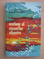 Anticariat: Florin Banescu - Anotimp al ninsorilor albastre