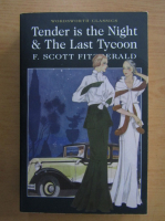 Anticariat: Francis Scott Fitzgerald - Tender is the Night and The Last Tycoon