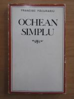 Francisc Pacurariu - Ochean simplu