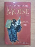Anticariat: Gerald Messadie - Moise (volumul 2)