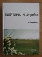 Hera Cristian - Lumea  rurala, astazi si maine