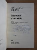 Anticariat: Ion Vasile Serban - Literatura si societate (cu autograful autorului)