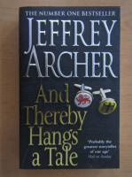 Anticariat: Jeffrey Archer - And Thereby Hangs a Tale