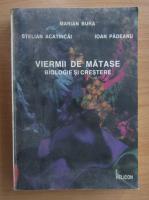 Anticariat: Marian Bura - Viermii de matase. Biologie si crestere