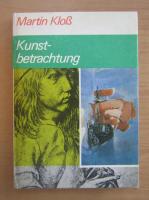 Anticariat: Martin Kloss - Kunst-betrachtung