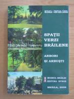 Anticariat: Michaela Cristiana Candea - Spatii verzi brailene. Arbori si arbusti