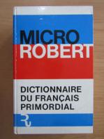 Anticariat: Micro Robert. Dictionnaire du francais primordial