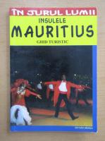 Anticariat: Mihaela Victoria Munteanu - Insulele Mauritius
