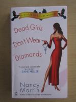 Anticariat: Nancy Martin - Dead Girls Don't Wear Diamonds