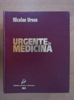 Anticariat: Nicolae Ursea - Urgente in medicina (volumul 1)