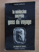 Pierre Derlon - La Medicine Secrete des Gens du Voyage