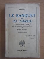 Platon - Le banquet ou de l'amour