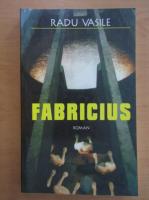 Anticariat: Radu Vasile - Fabricius
