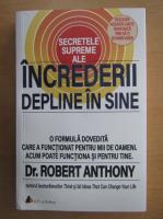 Anticariat: Robert Anthony - Secretele supreme ale increderii depline in sine