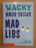Anticariat: Roger Price - Wacky Upside-Down Mad Libs
