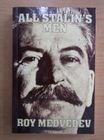 Anticariat: Roy Medvedev - All Stalin's Men