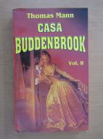 Thomas Mann - Casa Buddenbrook (volumul 2)