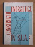Anticariat: Vicol Pavel - Constructii energetice in S.U.A.