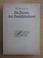 Wilhelm Binder - Die Praxis der Gemusetreiberei