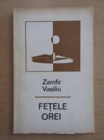 Anticariat: Zamfir Vasiliu - Fetele orei