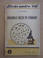 Anticariat: A. I. Oparin - Originile vietii pe pamant