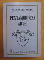 Anticariat: Alexandru Surdu - Pentamorfoza artei