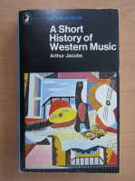 Anticariat: Arthur Jacobs - A Short History of Western Music