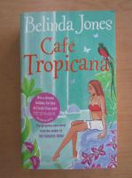 Belinda Jones - Cafe Tropicana