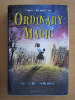 Anticariat: Caitlen Rubino Bradway - Ordinary Magic