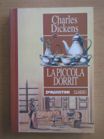 Anticariat: Charles Dickens - La piccola dorrit