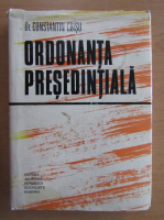 Constantin Crisu - Ordonanta presedentiala