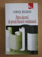 Cornel Regman - Patru decenii de proza literara romaneasca