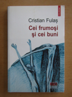 Anticariat: Cristian Fulas - Cei frumosi si cei buni