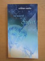 Cristian Vasiliu - La nord de suflet