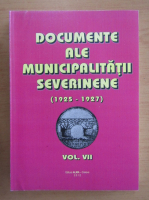 Anticariat: Documente ale municipalitatii severinene, 1925-1927 (volumul 7)