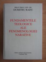 Anticariat: Dumitru Radu - Fundamentele teologice ale fenomenologiei narative