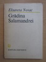 Anticariat: Elisaveta Novac - Gradina Salamandrei