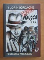 Anticariat: Florin Iordache - Vipusca S. R. L.