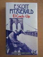 Anticariat: Francis Scott Fitzgerald - El Crack-Up