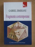 Gabriel Dimisianu - Fragmente contemporane
