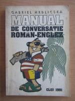Anticariat: Gabriel Hrdlicska - Manual de conversatie roman-englez