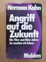 Anticariat: Herman Kahn - Angriff auf die Zukunst
